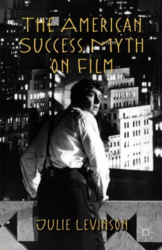 The American Success Myth on Film