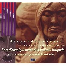 Art d'enseignement des Indiens iroquois: Aux sources de la première Constitution
