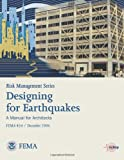 Risk Management Series: Designing for Earthquakes - a Manual for Architects (FEMA 454 / December 2006), U. S. Department Security and Federal Emergency Agency, 1484117468