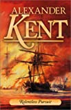 Relentless Pursuit, Alexander Kent, 1590130006