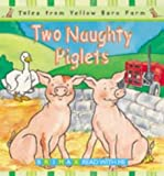 img - for Two Naughty Piglets (Tales for the Yellow Barn Farm S) by Gill Davies (2001-05-06) book / textbook / text book