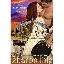 Wild Rose (The Wild Women Series, Book 3)