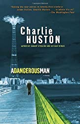 A Dangerous Man: A Novel