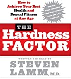 The Hardness Factor CD: How to Achieve Your Best Health and Sexual Fitness at Any Age