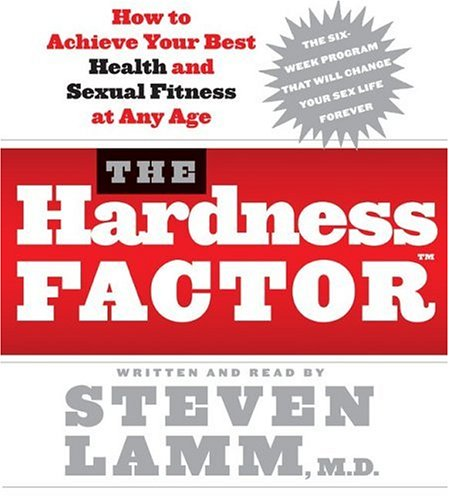 The Hardness Factor CD: How to Achieve Your Best Health and Sexual Fitness at Any Age by HarperAudio