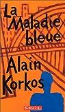 La maladie bleue par Korkos