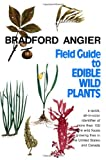 Field Guide to Edible Wild Plants, Bradford Angier, 0811720187