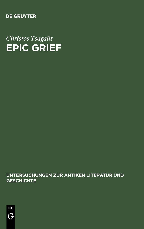 Download Epic Grief (Untersuchungen zur antiken Literatur und Geschichte, band 70) pdf epub