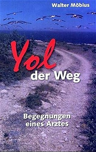 Yol, der Weg. Begegnungen eines Arztes