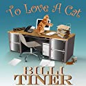 To Love a Cat Audiobook by Billi Tiner Narrated by Rebecca Roberts