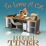 To Love a Cat | Billi Tiner