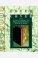 Cover to Cover: Creative Techniques for Making Beautiful Books, Journals & Albums Hardcover