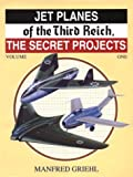 Jet Planes of the Third Reich, the Secret Projects, Manfred Griehl, 0914144367