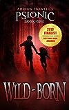 Wild-born (Psionic Pentalogy Book 1) (English Edition)