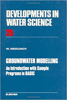 Book Groundwater Modelling: An Introduction with Sample Programmes in BASIC (Developments in Water Science)