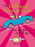 The Girlfriend Getaway Guide, Pam Grout, 0762726970