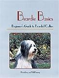 Beardie Basics, Betty McKinney and Barbara H. Rieseberg, 0931866995