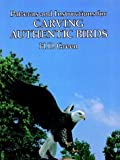 Patterns and Instructions for Carving Authentic Birds, H. D. Green, 0486242226