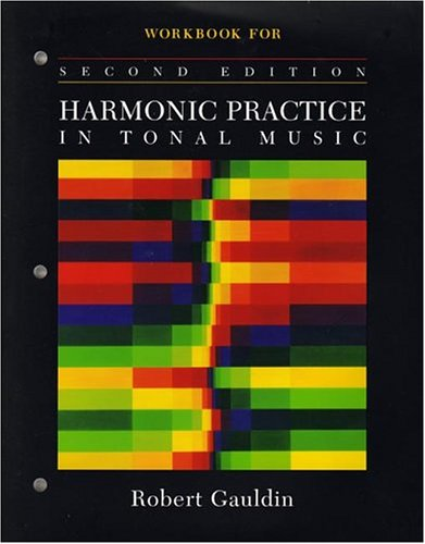 Practice Workbook (Workbook: for Harmonic Practice in Tonal Music, Second Edition)