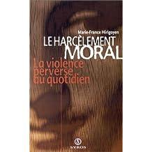 HARCÔLEMENT MORAL VIOLENCE PERVERSE AU QUOTIDIEN