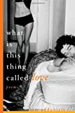 What Is This Thing Called Love, Kim Addonizio, 0393327094