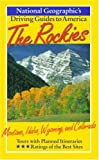 National Geographic Driving Guide to America, Rockies (NG Driving Guides)
