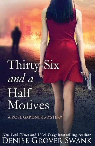 Thirty-Six and a Half Motives: Rose Gardner Mystery #9 (Volume 9) [Grover Swank, Denise] (Tapa Blanda)