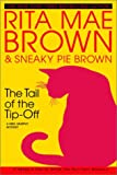 The Tail of the Tip-Off, Rita Mae Brown and Sneaky Pie Brown, 0553801589