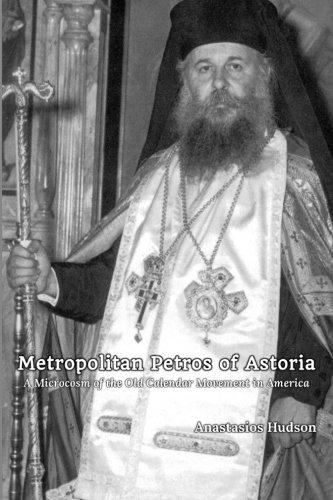Metropolitan Petros of Astoria: A Microcosm of the Old Calendar Movement in America