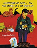 A Lifetime of Cats, Angela Cater, 0955572592