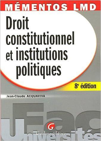 Lire un Droit constitutionnel et institutions politiques pdf