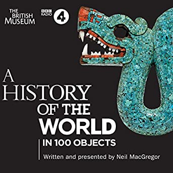 A History Of The World In 100 Objects Book
