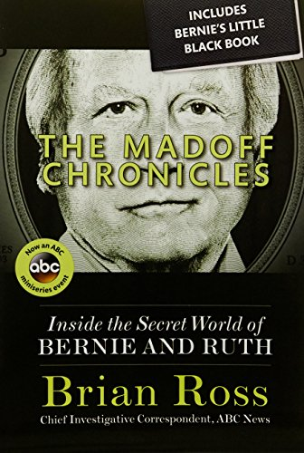 The Madoff Chronicles (Inside the Secret World of Bernie and Ruth) (ABC) [Brian Ross] (Tapa Blanda)