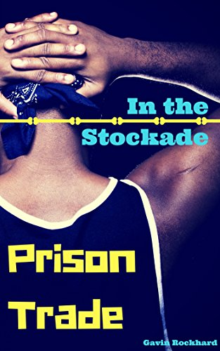 (Prison Trade: In the Stockade)