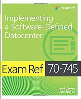 Buy Exam Ref 70-745 Implementing a Software-Defined DataCenter Book