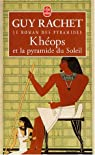 Le roman des pyramides, tome 1 : Khéops et la pyramide du Soleil par Rachet