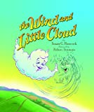 The Wind and Little Cloud, Susan G. Hancock, 0974174335