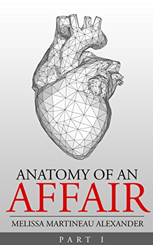 ANATOMY OF AN AFFAIR: PART I - Kindle edition by Melissa Martineau ...