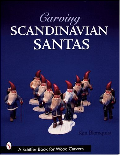 (Carving Scandinavian Santas (Schiffer Book for Woodcarvers))