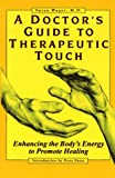 A Doctor's Guide to Therapeutic Touch, Susan Wager, 0399522506