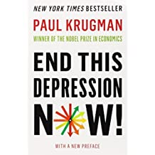 End This Depression Now! by Krugman, Paul 1st edition (2013) Paperback