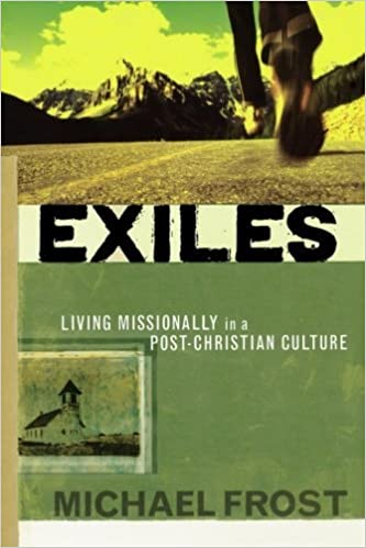 Book Exiles: Living Missionally in a Post-Christian Culture by Michael Frost (August 01,2006)