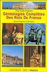 Pour toute l'histoire, généalogies complètes des rois de France par Volkmann