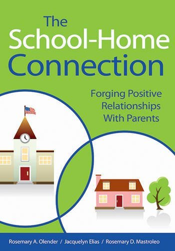 The School-Home Connection: Forging Positive Relationships with Parents by Rosemary A. Olender (2015-02-17)