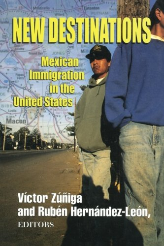 New Destinations: Mexican Immigration in the United States