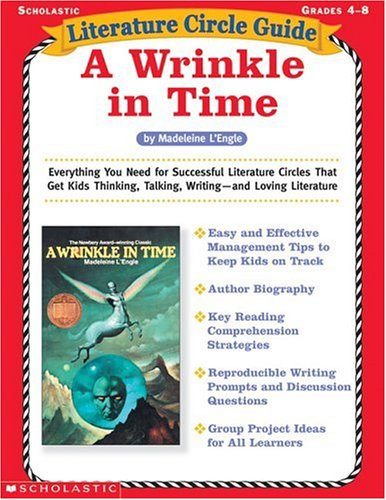 Literature Circle Guide: A Wrinkle in Time: Everything You Need For Successful Literature Circles That Get Kids Thinking, Talking, Writing—and Loving Literature (Literature Circle (Literature Circle Guide)