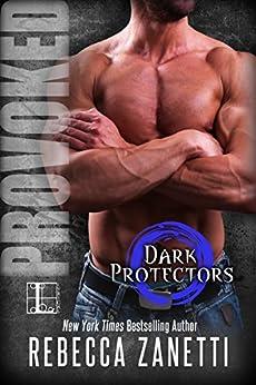 Provoked (Dark Protectors Book 5) by [Zanetti, Rebecca]
