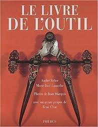 Le Livre de l'outil par André Velter
