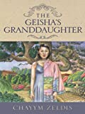 The Geisha's Granddaughter, Chayym Zeldis, 1410401944