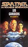 Star Trek, la nouvelle génération, tome32 : Les Gardiens par DeWeese